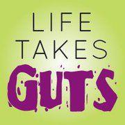 life takes guts.jpg